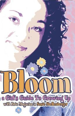 Bloom A Girls Guide to Growing Up