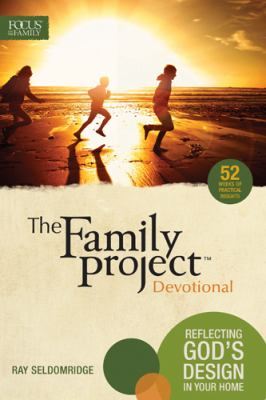 Family Project Devotional : Reflections on God's Design