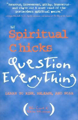 Spiritual Chicks Question Everything Learn to Risk, Release and Soar