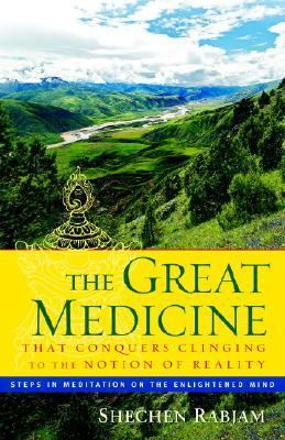 Great Medicine That Conquers Clinging to the Notion of Reality Steps in Meditation on the Enlightened Mind