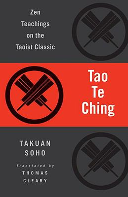 Tao Te Ching : Zen Teachings on the Taoist Classic