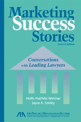 Marketing Success Stories Conversations With Leading Lawyers