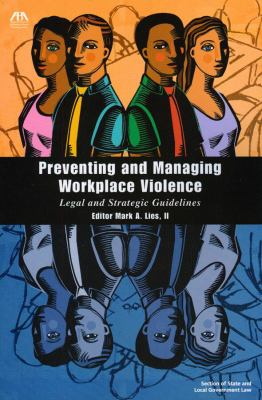 Preventing and Managing Workplace Violence: Legal and Strategic Guidelines