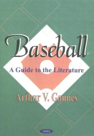 Baseball: A Guide to the Literature