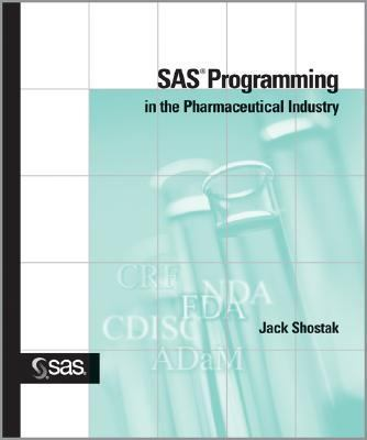 SAS Programming in the Pharmaceutical Industry