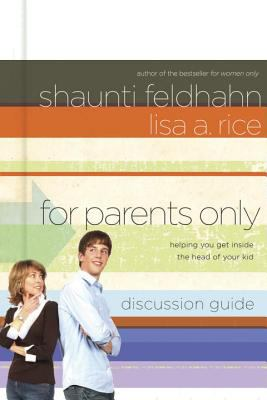For Parents Only Discussion Guide Helping You Get Inside the Head of Your Kid