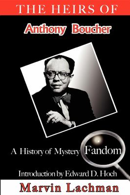 Heirs of Anthony Boucher A History of Mystery Fandom