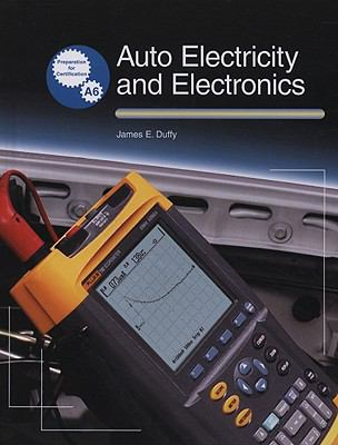 Auto Electricity and Electronics Technology Principles, Diagnosis, Testing, and Service of All Major Electrical, Electronic, and Computer Control Systems