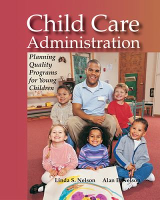 Child Care Administration Planning Quality Programs for Young Children