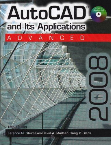 AutoCAD and Its Applications: Advanced AutoCAD 2008