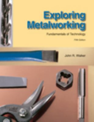 Exploring Metalworking: Fundamentals of Technology