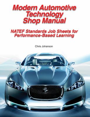 Modern Automotive Technology Shop Manual: NATEF Standards Job Sheets for Performance-Based Learning 2009