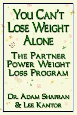 You Can't Lose Weight Alone The Partner Power Weight Loss Program