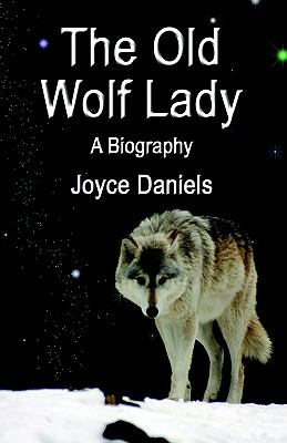 Old Wolf Lady A Biography
