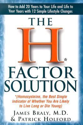 H Factor Solution (Homocysteine, the Best Single Indicator of Whether You Are Likely to Live Long or Die Young)