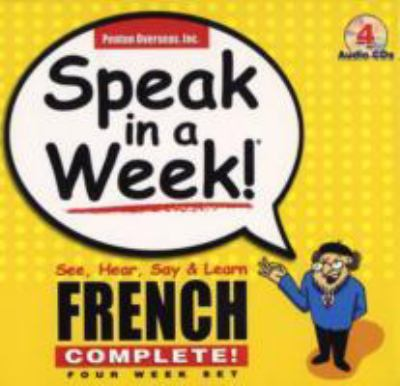 Speak in a Week French See, Hear, Say & Learn