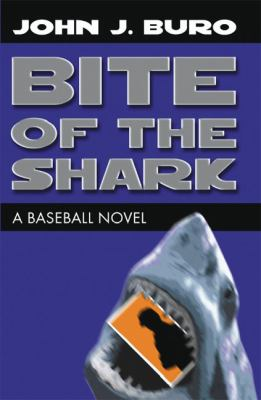 Bite of the Shark A Baseball Novel