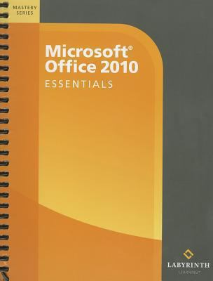 Microsoft Office 2010: Essentials: Mastery Series