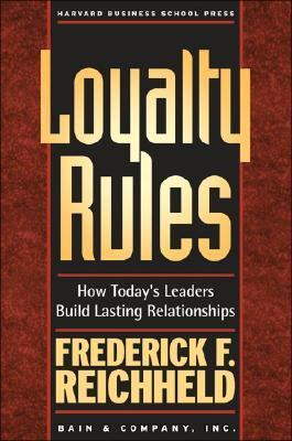 Loyalty Rules How Today's Leaders Build Lasting Relationships