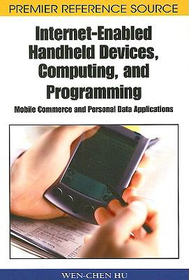 Internet-Enabled Handheld Devices, Computing, and Programming: Mobile Commerce and Personal Data Applications
