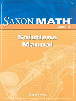 Saxon Math, Course 3-Solution Manual