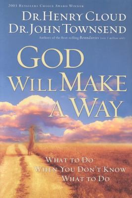 God Will Make a Way What to Do When Don't Know What to Do