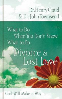 What To Do When You Don't Know What To Do Divorce & Lost Love God Will Make A Way
