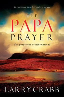 Papa Prayer The Prayer You've Never Prayed