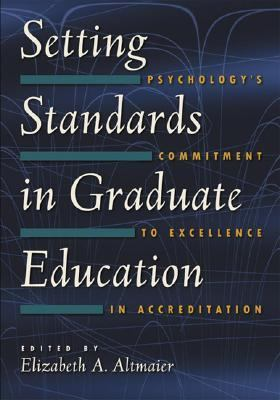 Setting Standards in Graduate Education Psychology's Commitment to Excellence in Accreditation