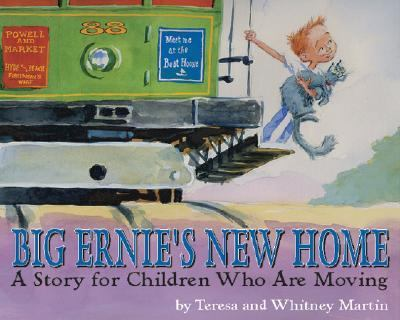 Big Ernie's New Home A Story for Young Children Who Are Moving