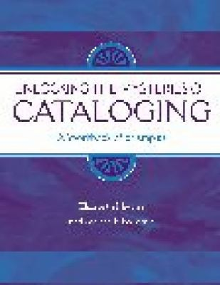 Unlocking the Mysteries of Cataloging A Workbook of Examples