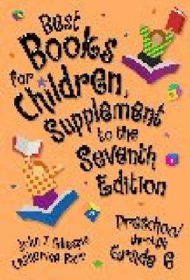 Best Books for Children Supplement to the Seventh Edition Preschool Through Grade 6