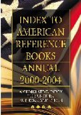 Index To American Reference Books Annual 2000-2004 A Cumulative Index To Subjects, Authors, And Titles