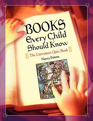 Books Every Child Should Know The Literature Quiz Book