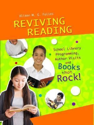 Reviving Reading School Library Programming, Author Visits And Books That Rock!