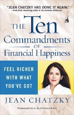 Ten Commandments Of Financial Happiness Feel Richer With What You've Got