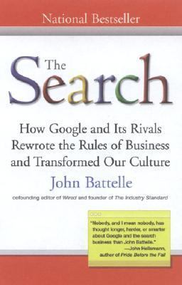 Search How Google And Its Rivals Revwrote the Rules of Business And Transformed Our Culture