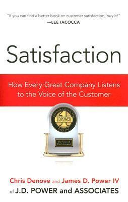 Satisfaction How Every Great Company Listens to the Voice of the Customer