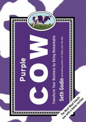 Purple Cow, New Edition: Transform Your Business by Being Remarkable--Includes new bonus chapter
