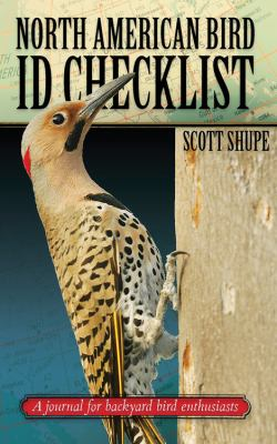 North American Bird I.D. Checklist: A Journal for Backyard Bird Enthusiasts (Backyard Birds)
