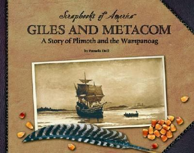 Giles and Metacom A Story About Plimouth Colony and the Wampanoag