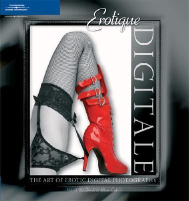 Erotique Digitale The Art Of Erotic Digital Photography
