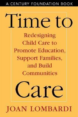 Time to Care Redesigning Child Care to Promote Education, Support Families, and Build Communities