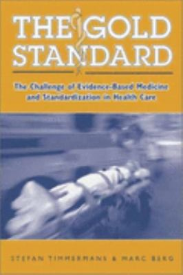 Gold Standard The Challenge of Evidence-Based Medicine and Standardization in Health Care