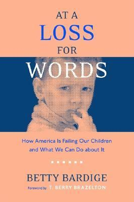 At a Loss for Words How America Is Failing Our Children and What We Can Do about It