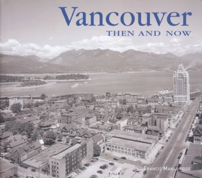 Vancouver Then and Now (Then & Now Thunder Bay)