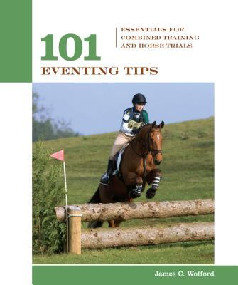 101 Eventing Tips Essentials for Combined Training and Horse Trials