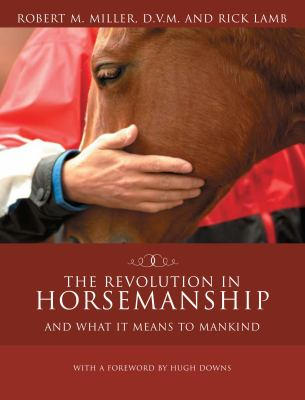 Revolution in Horsemanship And What It Means to Mankind