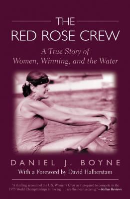 Red Rose Crew A True Story of Women, Winning, and the Water