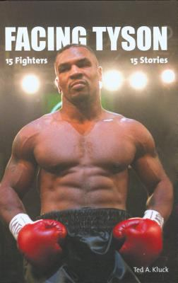 Facing Tyson Fifteen Fighters, Fifteen Stories